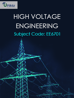 High Voltage Engineering | EE6701 | uLektz Learning