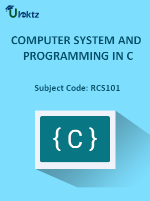 COMPUTER SYSTEM AND PROGRAMMING IN C