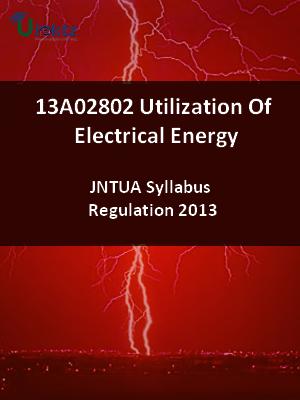 Utilization Of Electrical Energy - Syllabus