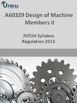 Design of Machine Members - II  - Syllabus