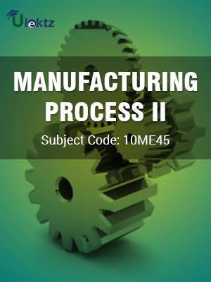 Manufacturing Process – II