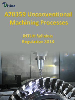 Unconventional Machining Processes - Syllabus