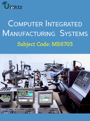 Important Question for COMPUTER INTEGRATED MANUFACTURING SYSTEMS