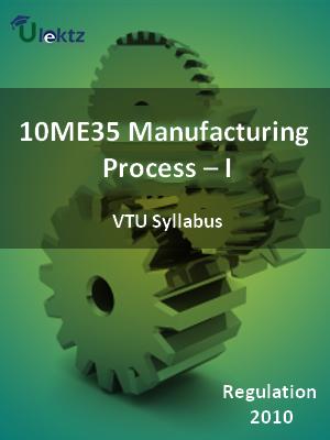 Manufacturing Process – I - Syllabus