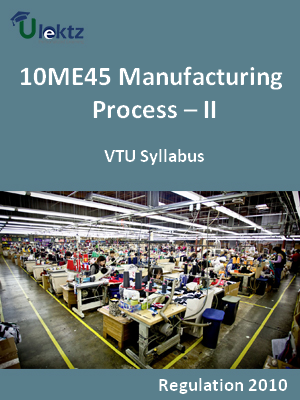 Manufacturing Process – II - Syllabus
