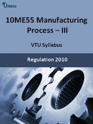Manufacturing Process – III - Syllabus