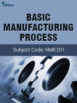 Basic Manufacturing Processes