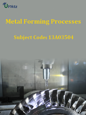 Important Question for Metal Forming Processes