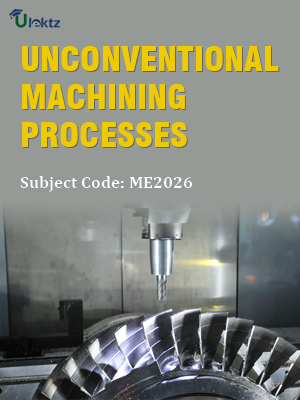 Important Question for Unconventional Machining Processes