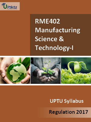 Manufacturing Science & Technology-I - Syllabus