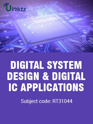 DIGITAL SYSTEM DESIGN & DIGITAL IC APPLICATIONS