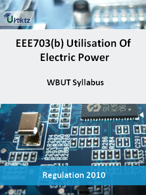Utilisation Of Electric Power - Syllabus