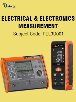 ELECTRICAL AND ELECTRONICS MEASUREMENT