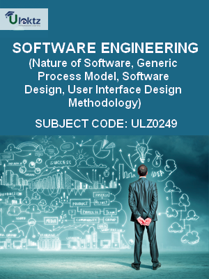 Software Engineering Nature Of Software Generic Process Model Software Design User Interface Design Methodology Ulz0249 Ulektz Learning Solutions Private Limited