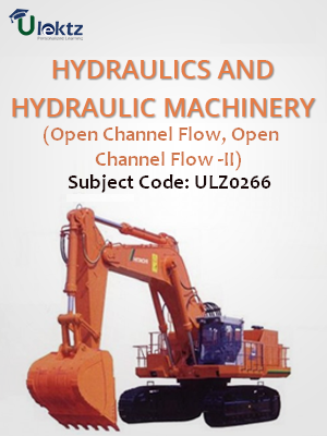 Hydraulics And Hydraulic Machinery(Open Channel Flow,Open Channel Flow -II