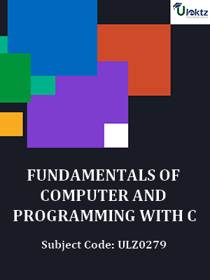 Fundamentals of Computer & Programming with C