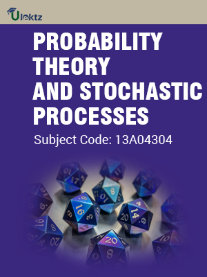 13A04304 PROBABILITY THEORY & STOCHASTIC PROCESSES