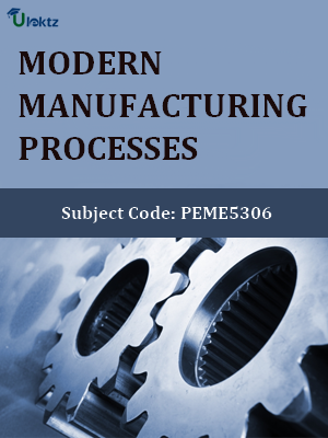 Important Questions for Modern Manufacturing Processes