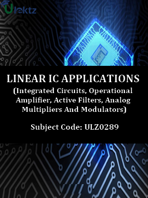 Linear IC Applications (Integrated Circuits, Operational Amplifier, Active Filters, Analog Multipliers And Modulators)