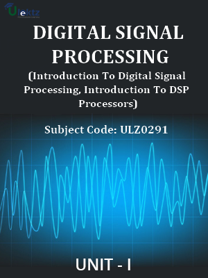 Digital Signal Processing (Introduction To Digital Signal Processing, Introduction To DSP Processors)