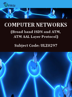 Computer Networks (Broad band ISDN and ATM, ATM AAL Layer Protocol)