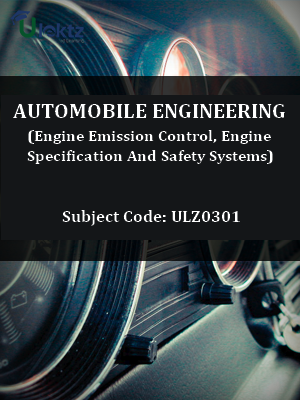 Automobile Engineering(Engine Emission Control,Engine Specification And Safety Systems)