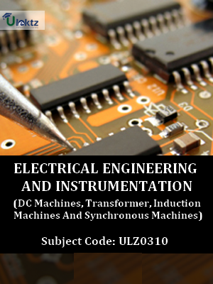 Electrical Engineering and Instrumentation (DC Machines, Transformer, Induction Machines And Synchronous Machines)