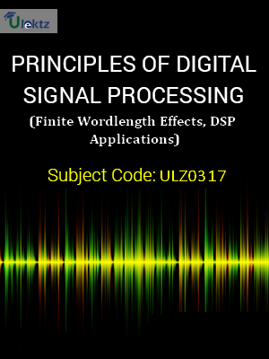 Principles of Digital Signal Processing (Finite Wordlength Effects, DSP Applications)
