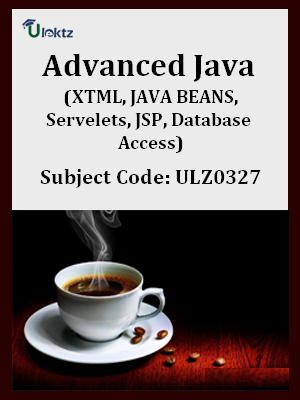 Advanced Java (XTML, JAVA BEANS, Servelets, JSP, Database Access)