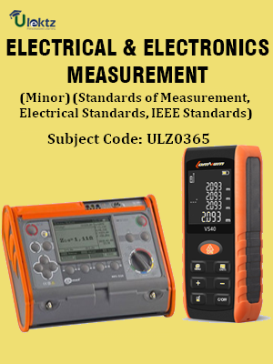 Electrical And Electronics Measurement(Minor) (Standards of Measurement, Electrical Standards, IEEE Standards)