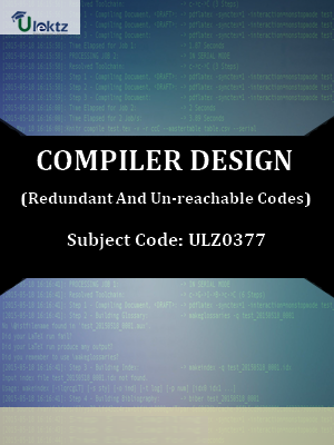 Compiler Design (Redundant And Un-reachable Codes)