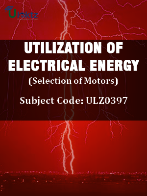 Utilization of Electrical Energy (Selection of Motors)