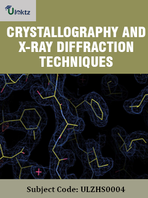 Crystallography and X ray Diffraction Techniques