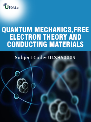 Quantum Mechanics, Free Electron Theory and Conducting Materials