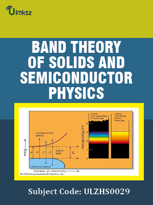 Band Theory of Solids and Semiconductor Physics