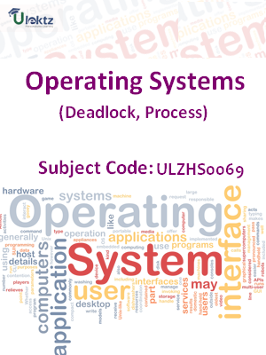 Operating Systems (Deadlock, Process)
