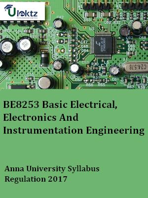 BE8253 Basic Electrical, Electronics And Instrumentation Engineering_Syllabus