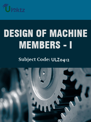 Design of Machine Members -I