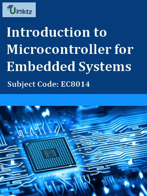 Introduction to Microcontroller for Embedded Systems