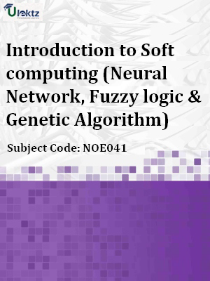 Introduction to Soft computing (Neural Network, Fuzzy logic & Genetic Algorithm)