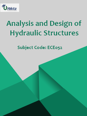 Analysis & Design of Hydraulic Structures