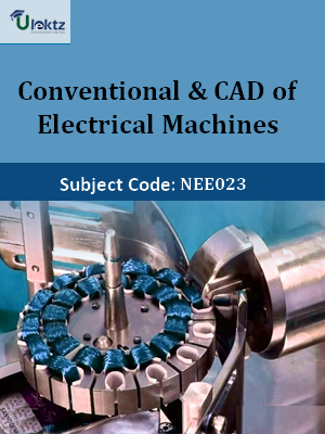 Conventional & CAD of Electrical Machines