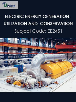 Important Questions for Electric Energy Generation, Utilization and Conservation