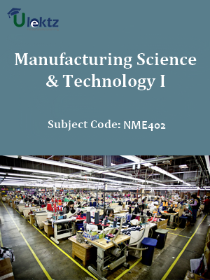 Manufacturing Science & Technology I
