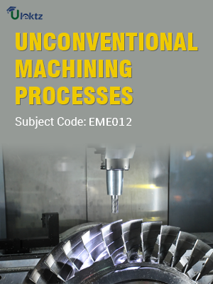 Important Questions for Unconventional Manufacturing Processes