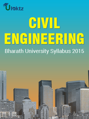 B. TECH – CIVIL ENGINEERING (FULL TIME) CURRICULUM & SYLLABUS 2015