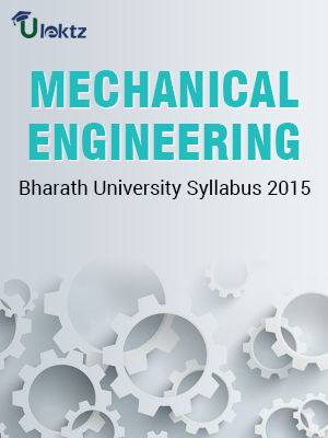 B. TECH – MECHANICAL ENGINEERING (FULL TIME) CURRICULUM & SYLLABUS 2015