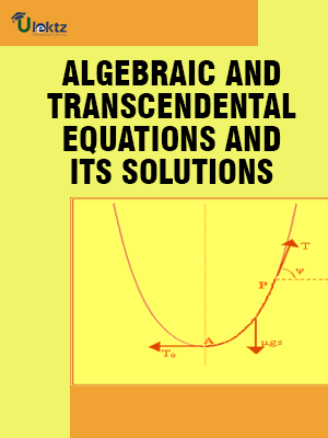ALGEBRAIC AND TRANSCENDENTAL EQUATIONS AND ITS SOLUTIONS