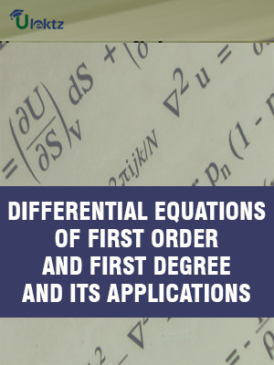 DIFFERENTIAL EQUATIONS OF FIRST ORDER AND FIRST DEGREE