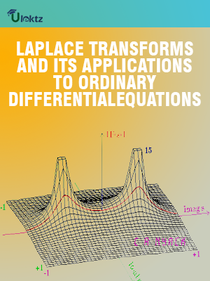 LAPLACE TRANSFORMS AND ITS APPLICATIONS